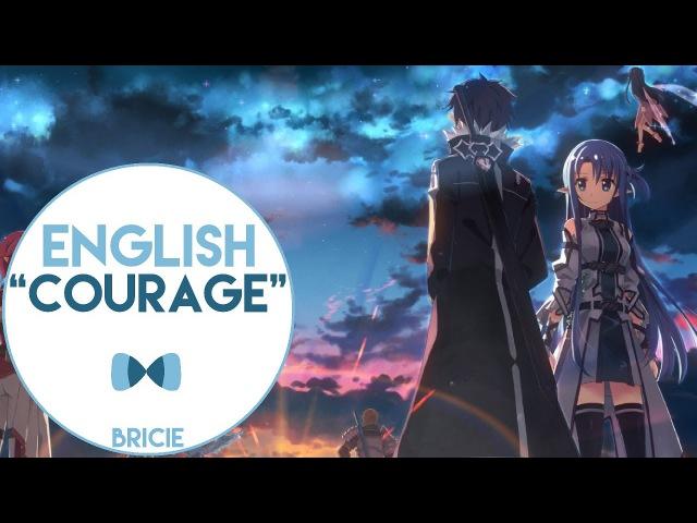 【BriCie】 Courage (English Cover) - Sword Art Online II OP 2