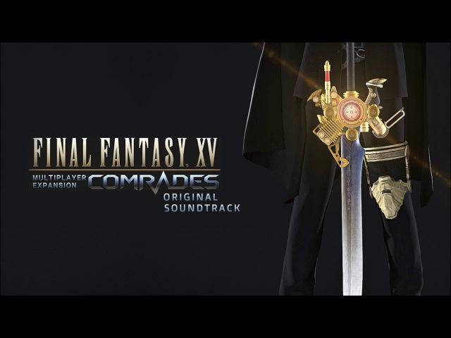 Final Fantasy XV: Comrades OST - Final Boss Theme/Choosing Hope Arrange