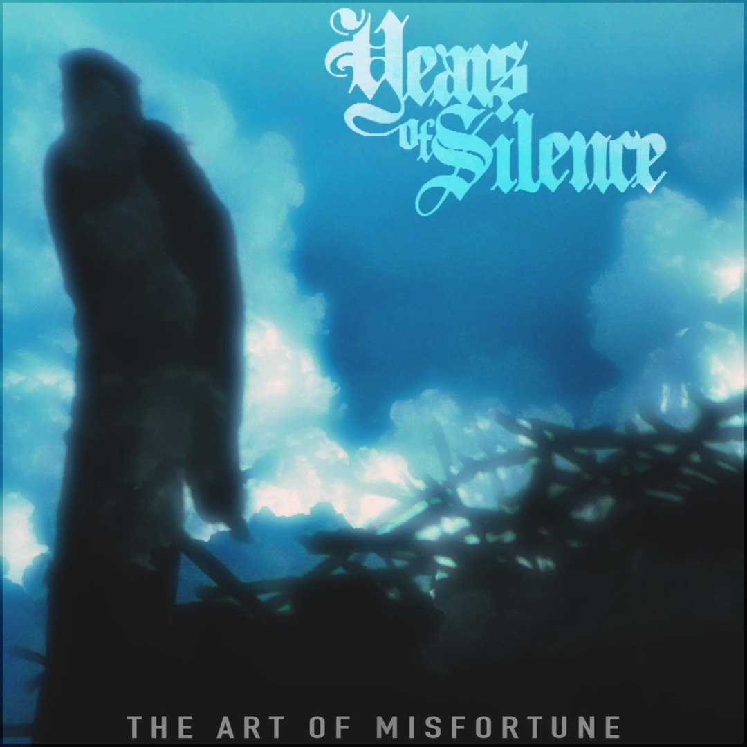 Years of Silence - The Art of Misfortune [EP] (2017)