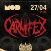27.04.17 | CARNIFEX | MOD
