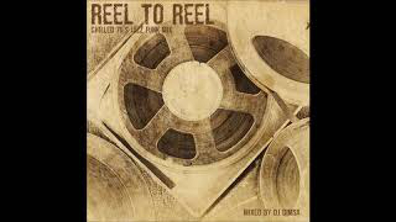 Reel to Reel - Chiled 70's Jazz Funk Mix (2017)