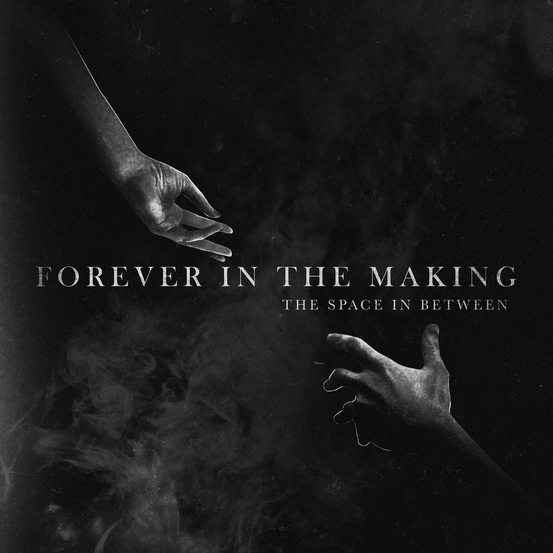 Forever In The Making - The Space In Between [EP] (2017)