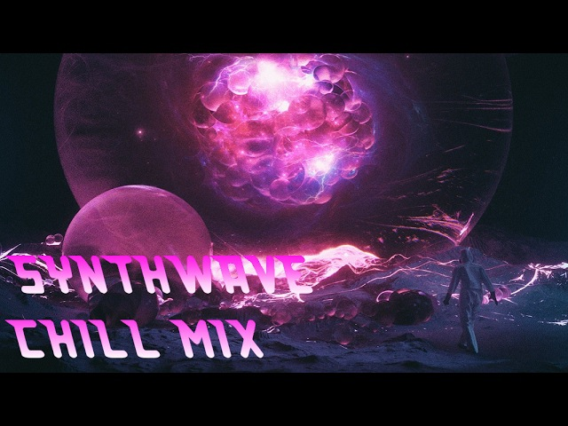 SYNTHWAVE ► Chill Mix (dreamwave, chillwave, synthwave)
