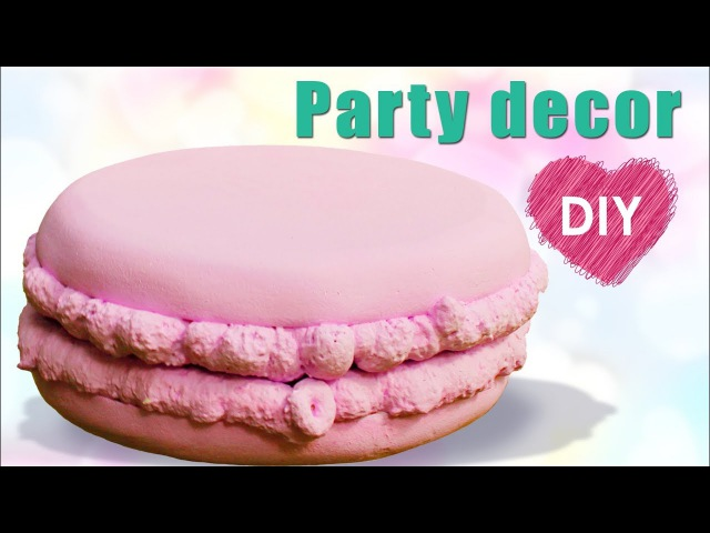 How to make a giant macaron - Party decor - DIY