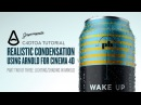 Cinema 4D Tutorial Water Condensation With Arnold - (3 of 3)