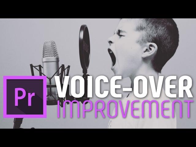 Fast Voice-over improvement tutorial for Adobe Premiere Pro cc