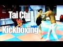 Tai Chi vs Kickboxing Sanda