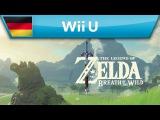 The Legend of Zelda: Breath of the Wild - E3 2016 Trailer (Wii U)
