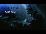 Darth Vader  Shout