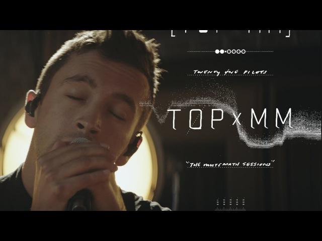 Twenty one pilots: TOPxMM (the MUTEMATH sessions)
