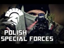POLISH SPECIAL FORCES - The Unseen Silent | Tribute 2017 HD
