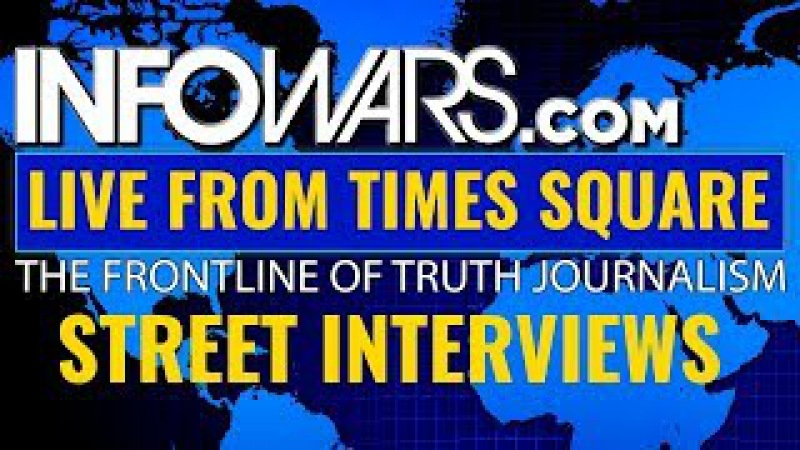 ALEX JONES INFOWARS ► LIVE FROM TIMES SQUARE NYC ► STREET INTERVIEWS