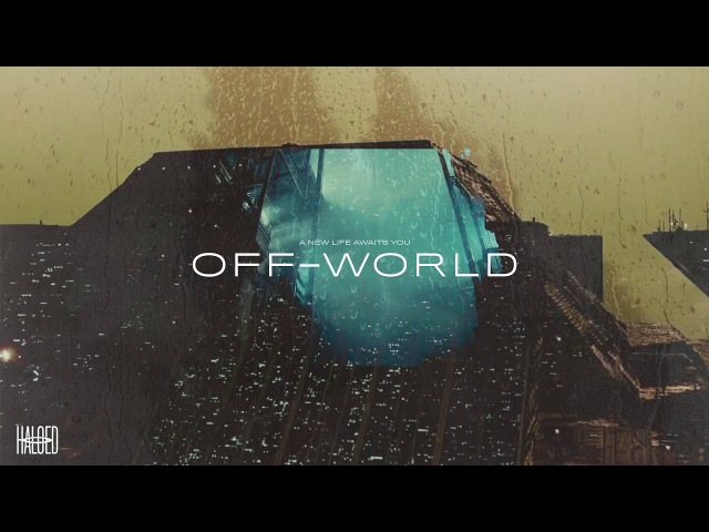 Haloed - Off-World (Full Album) [Blade Runner Soundtrack Remix Album]