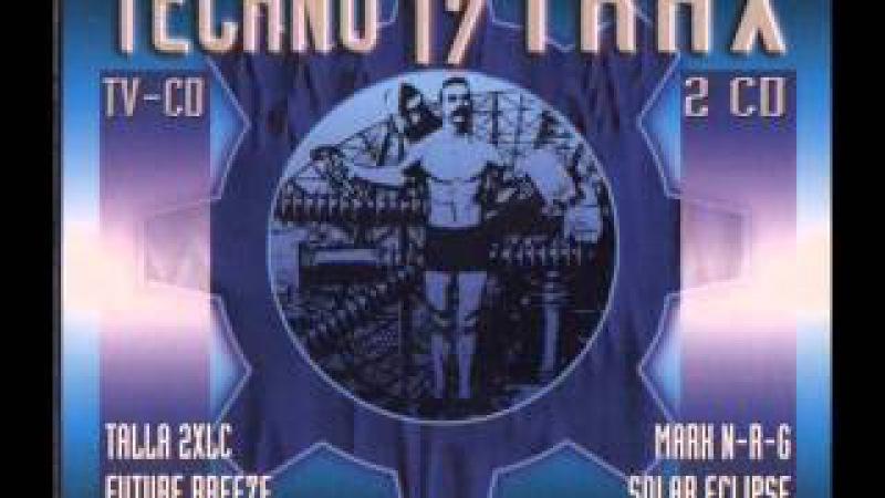 TECHNO TRAX 17 (XVII) FULL ALBUM - 152:56 MIN (1997 HD HQ HIGH QUALITY TECHNO ACID RAVE TRANCE)