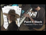 Westworld - Paint It Black (Full Advanced Piano Solo w Sheet Music)