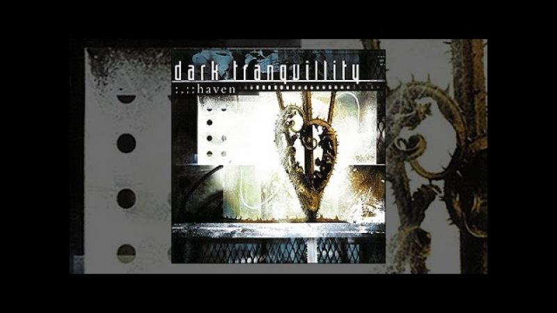 DARK TRANQUILLITY - 2000 - Haven (Full Album)