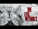 Играем в The Evil Within 2 – превозмогая страх!
