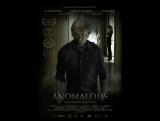 Аномалия (2016) Anomalous