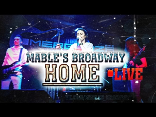 Mable's Broadway - Home (Live 7.10.2017)