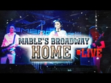 Mables Broadway - Home (Live 7.10.2017)
