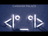 Caravan Palace - Aftermath
