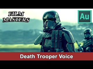 Make Star Wars Rogue One Death Trooper voice in Adobe Audition | Film Masters