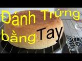 ♥ cách làm BÁNH GATO bằng Nồi Cơm Điện Бисквит рецепт Sponge Cake Rice Cooker Học làm bánh cơ bản