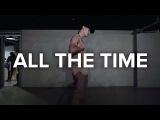 All The Time - Jeremih ft. Lil Wayne Natasha Mosley / Bongyoung Park Choreography