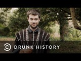 Drunk History The Story of Sir Walter Raleigh