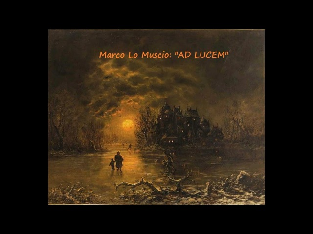 Marco Lo Muscio AD LUCEM for Organ (2017)