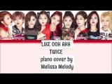 LIKE OOH AHH - TWICE [PIANO cover by Melissa Melody]
