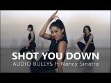 Audio Bullys - Shot You Down ft.Nancy Sinatra  Choreography . Jane Kim
