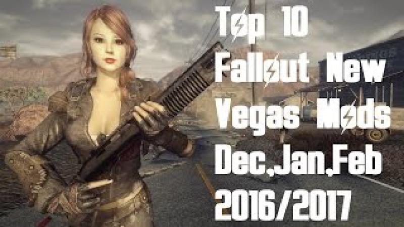 Top 10 Fallout New Vegas Mods - December, January, February 2016/2017