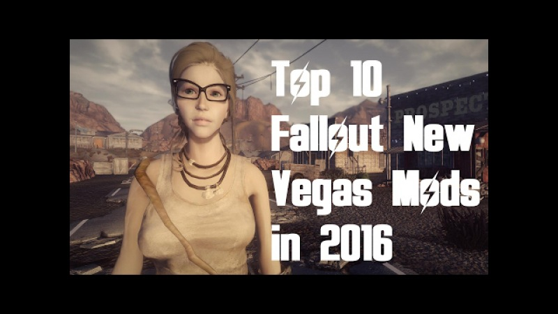 Top 10 Fallout New Vegas Mods in 2016