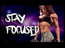 FEMALE FITNESS MOTIVATION - STAY FOCUSED