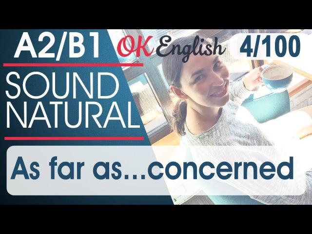 4 100 As far as concerned 🇺🇸 Курс разговорного английского TOP 100 English phrases