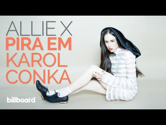 Allie X ouviu Karol Conka - E PIROU!