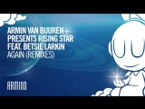 Armin van Buuren presents Rising Star feat. Betsie Larkin - Again (Alex M.O.R.P.