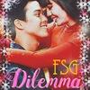 ҳ̸Ҳ̸ҳ FSG Dilemma ҳ̸Ҳ̸ҳ
