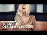 Trance Desire #18 _ Best of Vocal, Melodic, Balearic Trance _ Mixed by Oxya