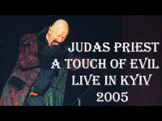 Judas Priest - A Touch Of Evil - Live in Kyiv 2005