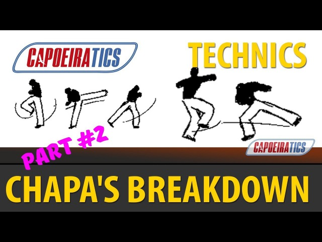Capoeira CHAPAs Breakdown or SIDEKICK FATALITY (part 2)