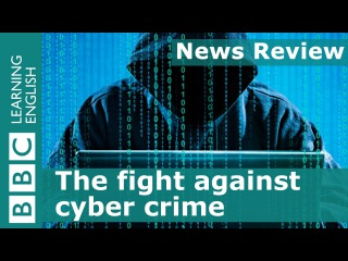 17. BBC News Review: Britain fights cyber crime