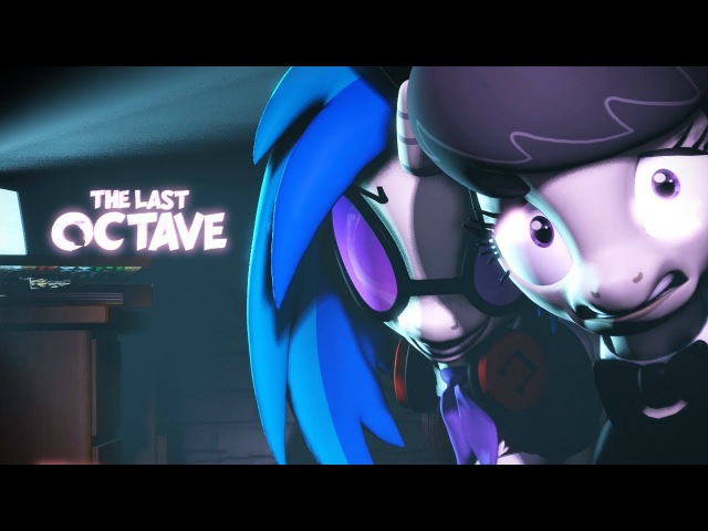 SHORT   The Last Octave [SFM]   SFM Ponies Music Short