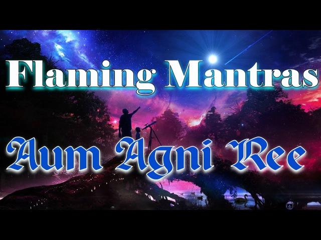 Mantra Aum Agni Ree Мантра Аум Агни Ри Энергия Свободы Защиты Силы