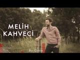Melih Kahveci - Bu Gece [ Karadenize Kalan 3 © 2016 Kalan Müzik ]