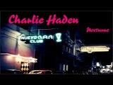 Charlie Haden - El Ciego (The Blind) HD