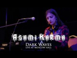 Agami Karma - Dark Waves @ Live at Moscow Hall 2017