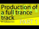 Producing a full Trance Track 2016  Part 1