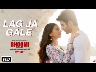 Lag Ja Gale Song | Bhoomi | Rahat Fateh Ali Khan | Sachin-Jigar | Aditi Rao Hydari Sidhant Gupta